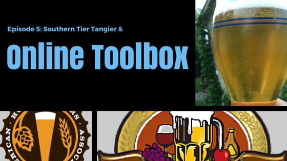 Episode 5: Online Brewing Toolbox and Southern Tier Tangier