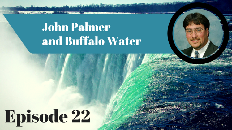 Episode 22: John Palmer and Buffalo Water