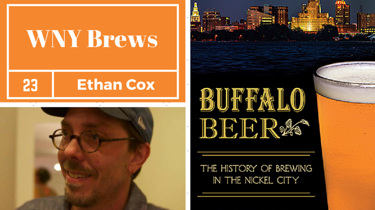 Episode 23: The History of Brewing in Buffalo with Ethan Cox