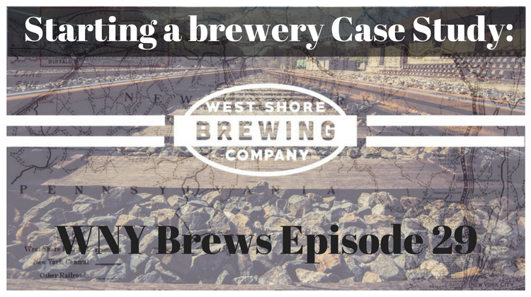 Episode 29: Opening a brewery case study- West Shore Brewing Company