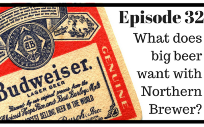 Episode 32: What does Big Beer Want with Northern Brewer