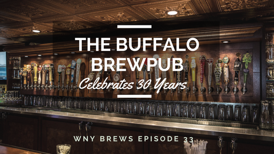 Episode 33: The Buffalo Brewpub Celebrates 30 Years