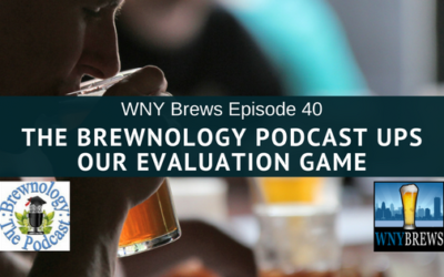 The Brewnology Podcast Ups Our Evaluation Game